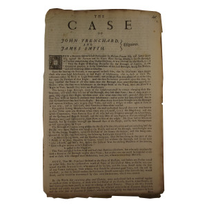 The Case of John Trenchard and James Smyth Esquires