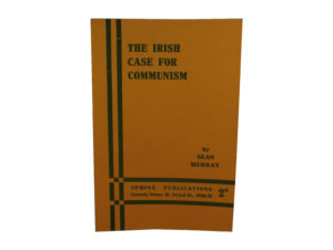 Murray's Iriosh Case for Communism pamphlet