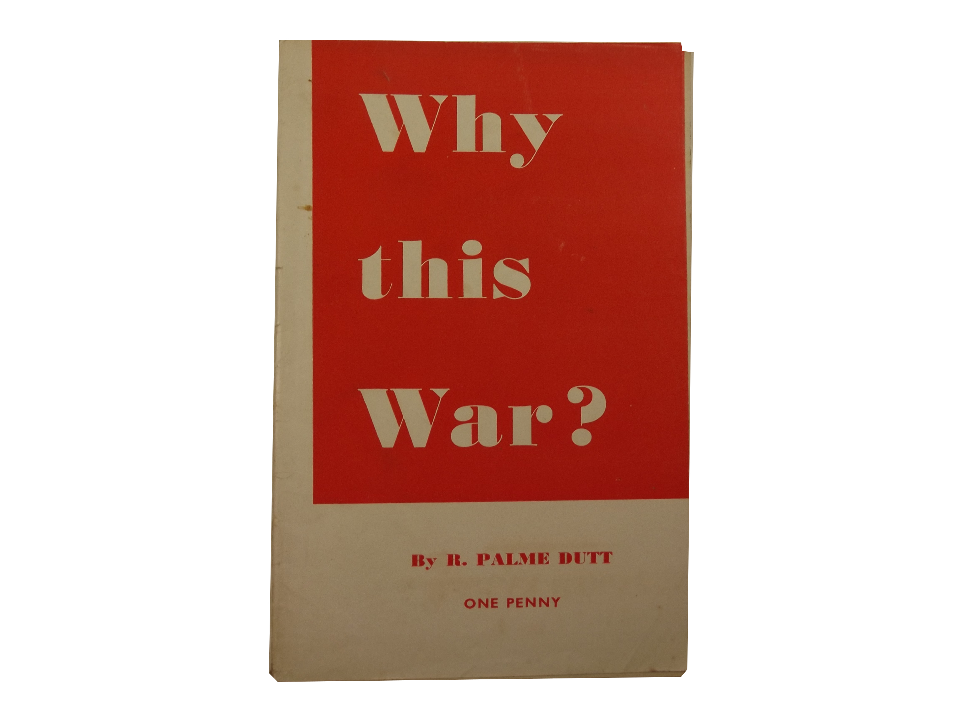 Palme Dutt Why This War? Pamphlet